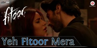 Yeh Fitoor Mera Song Review