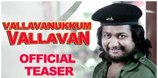 Vallavanukkum Vallavan Teaser Review