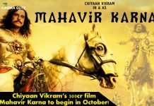 Chiyaan Vikram's 300cr film Mahavir Karna to begin in October!