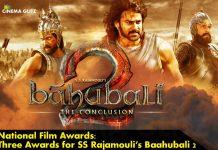 National Film Awards: Three Awards for SS Rajamouli's Baahubali 2