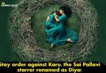 Stay order against Karu, the Sai Pallavi starrer renamed as Diya!